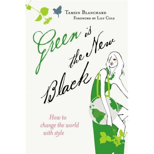 green is the new black by tamsin blanchard