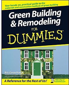 Green Building & Remodeling for Dummies by Eric Corey 